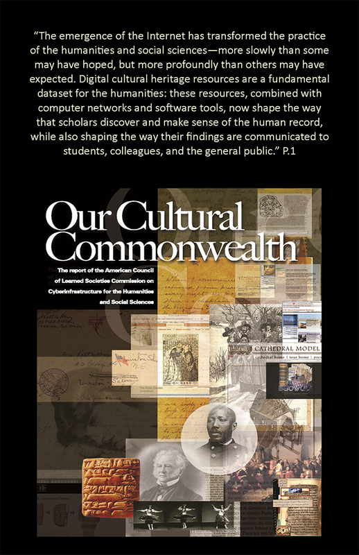 """""""Our Cultural Commonwealth: The Report of the American Council of Learned Societies Commission on Cyberinfrastructure for the Humanities and Social Sciences."""""""