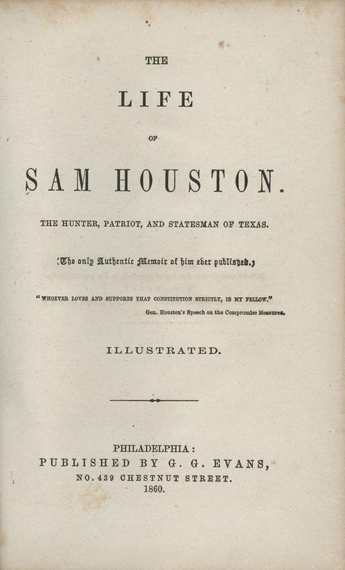 The Life of Sam Houston: the Hunter, Patriot, and Statesman of Texas