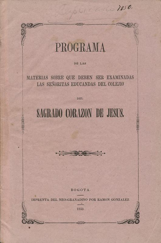Programa de las Materias sobre que Deben ser Examinadas las Señoritas Educandas del Colejio del Sagrado Corazón de Jesús